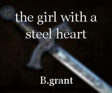 the girl with a steel heart