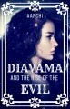 Diavama And The Rise Of The Evil