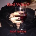 Red Wine?