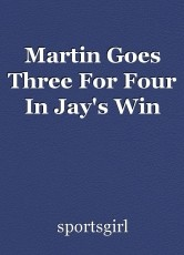 Martin Goes Three For Four In Jay's Win