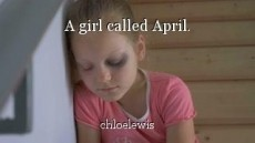 A girl called April.