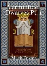 Vermintide: Dwarves Pt. 1