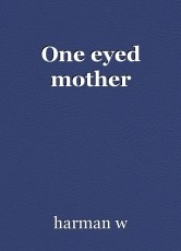 One eyed mother