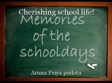 Cherishing school life!
