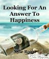 Looking For An Answer To Happiness