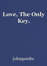 Love, The Only Key.