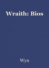 Wraith: Bios