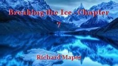 Breaking the Ice - Chapter 7