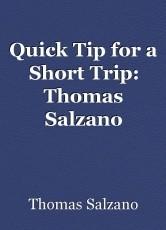 Quick Tip for a Short Trip: Thomas Salzano