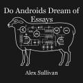 Do Androids Dream of Essays