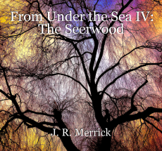 From Under the Sea IV: The Seerwood