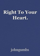 Right To Your Heart.