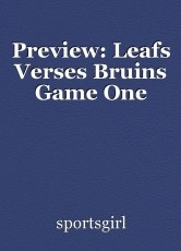 Preview: Leafs Verses Bruins Game One