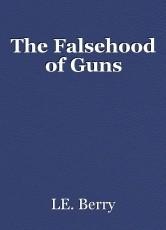 The Falsehood of Guns