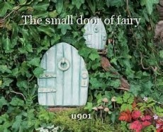 The small door of fairy