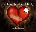 Broken Heart and Body