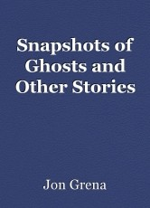 Snapshots of Ghosts and Other Stories