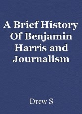 A Brief History Of Benjamin Harris and Journalism