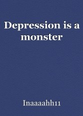 Depression is a monster