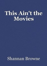 This Ain't the Movies