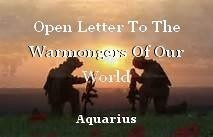 Open Letter To The Warmongers Of Our World