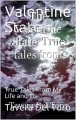 The Valentine State: True tales from My Life and Ills