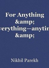 For Anything & Everything—anytime & Anywhere