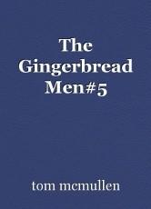 The Gingerbread Men#5