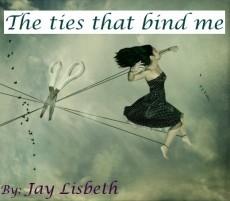 The ties that bind me