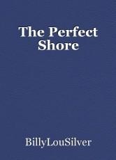 The Perfect Shore
