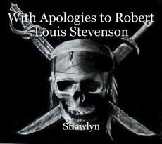 With Apologies to Robert Louis Stevenson