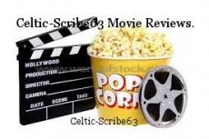 Celtic-Scribe63 Movie Reviews.