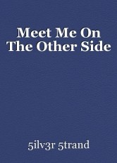 Meet Me On The Other Side