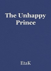 The Unhappy Prince