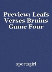 Preview: Leafs Verses Bruins Game Four