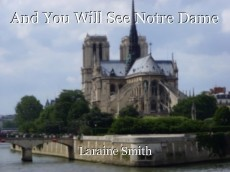 And You Will See Notre Dame