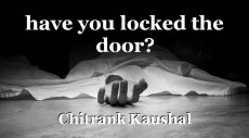 have you locked the door?