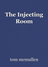 The Injecting Room