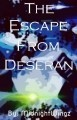 The Escape From Deseran