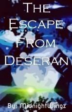 The Escape From Deseran