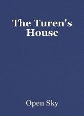 The Turen's House
