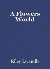 A Flowers World