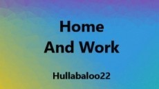 Home And Work