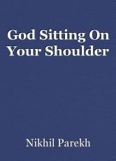 God Sitting On Your Shoulder