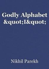 """Godly Alphabet """"I"""""""