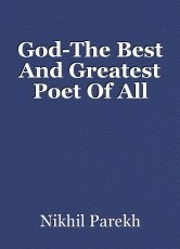 God-The Best And Greatest Poet Of All