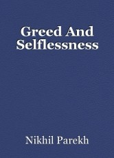 Greed And Selflessness