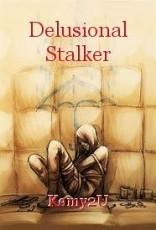 Delusional Stalker