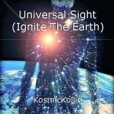 Universal Sight (Ignite The Earth)