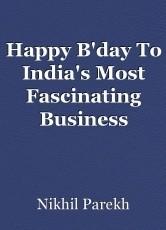 Happy B'day To India's Most Fascinating Business Magician-Mr. Mukesh Dhirubhai Ambani.